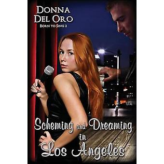 Scheming and Dreaming in Los Angeles by del Oro & Donna