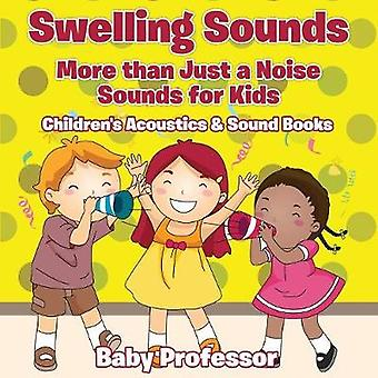Swelling Sounds More than Just a Noise  Sounds for Kids  Childrens Acoustics  Sound Books by Baby Professor