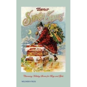 Dear Santa Claus Illustrated Edition by Anonymous