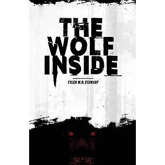 The Wolf Inside by Stewart & Tyler W. D.