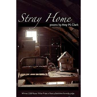 Stray Home by Clark & Amy M.