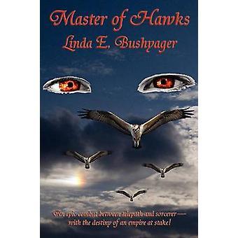 Master of Hawks by Bushyager & Linda E.