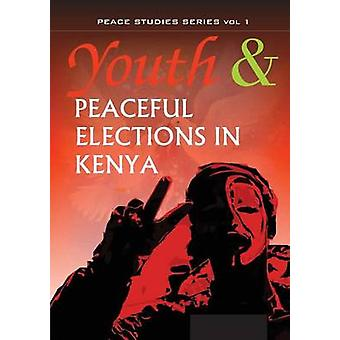 Youth and Peaceful Elections in Kenya by Njogu & Kimani