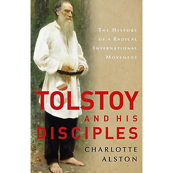 Tolstoy and his Disciples by Charlotte Alston