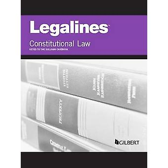 Legalines on Constitutional Law - Keyed to Sullivan by Academic West
