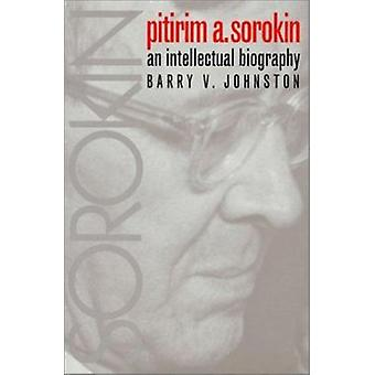 Pitirim A.Sorokin - Una biografia intellettuale di Barry V. Johnston - 9