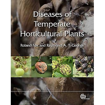 Diseases of Temperate Horticultural Plants by Raymond A. T. George -