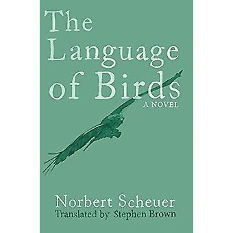 The Language of Birds by Norbert Scheuer - 9781910376638 Book