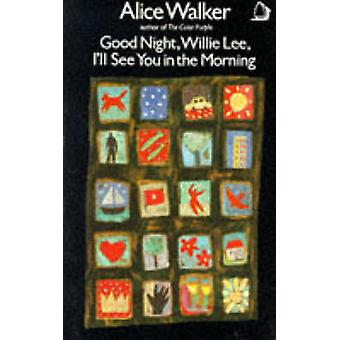 Good-night Willie Lee - I'll See You in the Morning by Alice Walker -