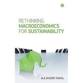 Rethinking Macroeconomics for Sustainability by Alejandro Nadal - 978