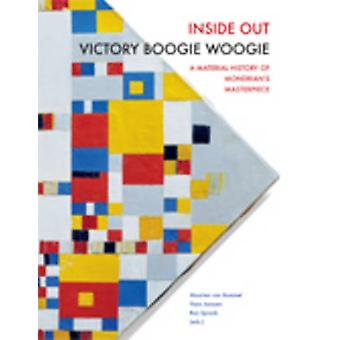 Inside Out Victory Boogie Woogie - A Material History of Mondrian's Ma
