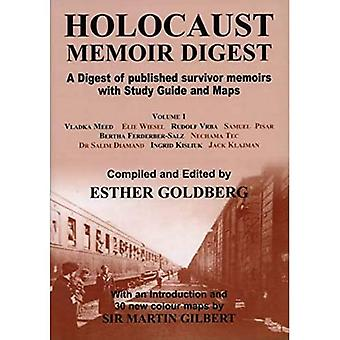 Holocaust Memoir Digest: A Digest of Published Memoirs Including Study Guide and Maps, Vol. 1