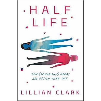 Half Life by Lillian Clark - 9780525580508 Book