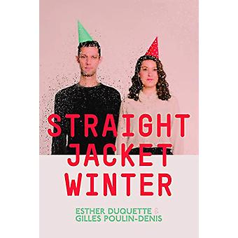 Straight Jacket Winter by Esther DuQuette - 9780369100559 Book