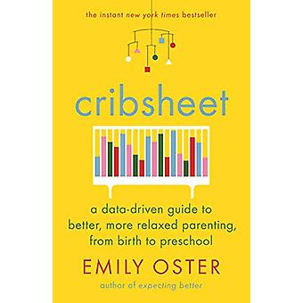 Cribsheet - A Data-Driven Guide to Better - More Relaxed Parenting - f