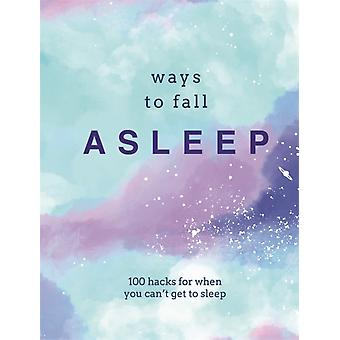 Ways to Fall Asleep  100 Hacks for When You Cant Get to Sleep by Pyramid