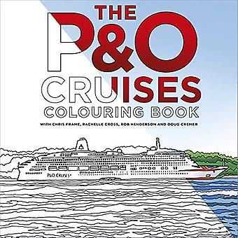 The P&O Cruises Colouring Book by Chris Frame - 9780750991520 Book