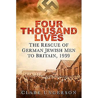 Four Thousand Lives - The Rescue of German Jewish Men to Britain - 193