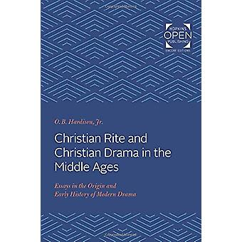 Christian Rite and Christian Drama in the Middle Ages - Essays in the