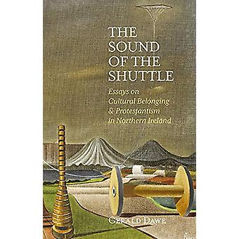 The Sound of the Shuttle - Essays on Cultural Belonging & Protesta
