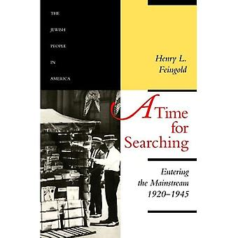 A Time for Searching: Entering the Mainstream, 1920-1945, Vol. 4