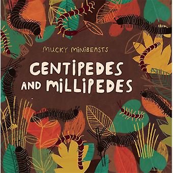 Mucky Minibeasts Centipedes and Millipedes by Williams & Susie