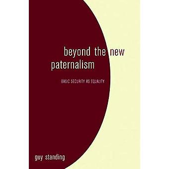 Beyond the New Paternalism Basic Security As Equality