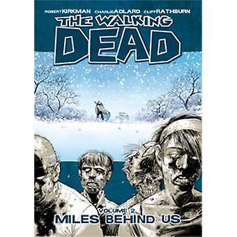The Walking Dead Volume 2 Miles Behind Us Walking Dead 6 Stories