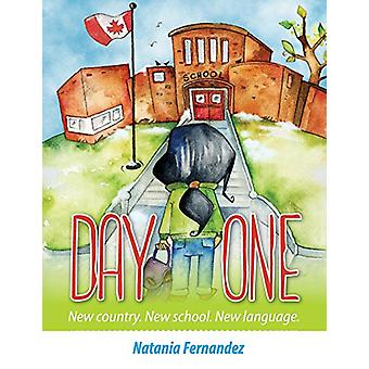 Day One - New Country. New School. New Language. by Natania Fernandez