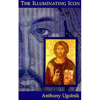 The Illuminating Icon by Anthony Ugolnik - 9780802847829 Book