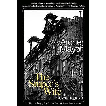 The Sniper's Wife - A Joe Gunther Novel by Archer Mayor - 978098542760