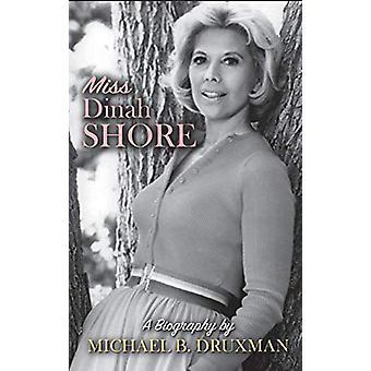 Miss Dinah Shore - A Biography (Hardback) by Michael B Druxman - 97815