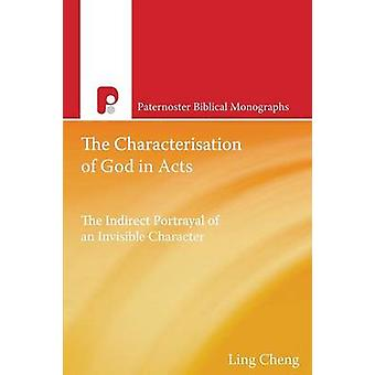 The Characterization of God in Acts by Ling Cheng - 9781620323496 Book