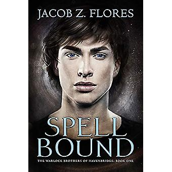 Spell Bound by Jacob Z. Flores - 9781634761239 Book