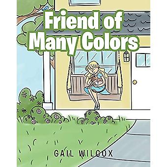 Friend of Many Colors by Gail Wilcox - 9781644715000 Book