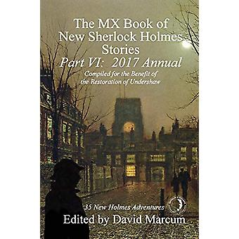 The MX Book of New Sherlock Holmes Stories - Part VI - 2017 Annual by