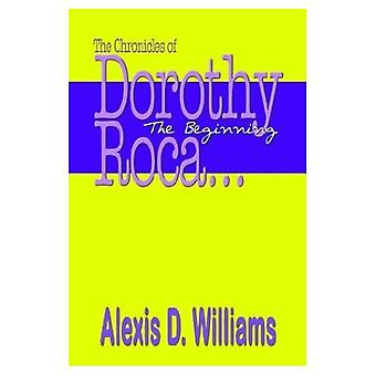 The Chronicles of Dorothy Roca: . . . the Beginning