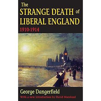 The Strange Death of Liberal England  19101914 by George Dangerfield