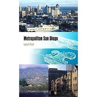 Metropolitan San Diego by Larry R. Ford