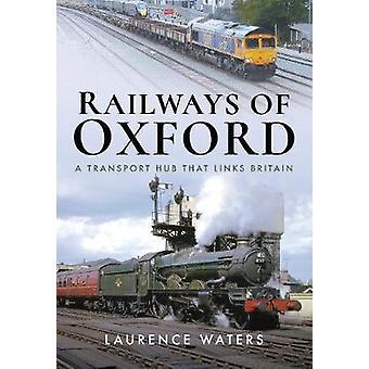 Chemins de fer d'Oxford Une plaque tournante du transport qui relie la Grande-Bretagne