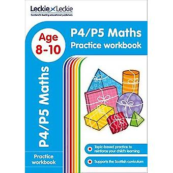 P4P5 Maths Practice Workbook Extra Practice for CfE Primary School English Leckie Primary Success