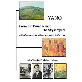 Yano: From the Prune Ranch� To Skyscrapers