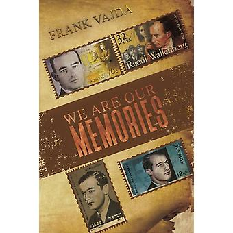 We Are Our Memories by Frank Vajda