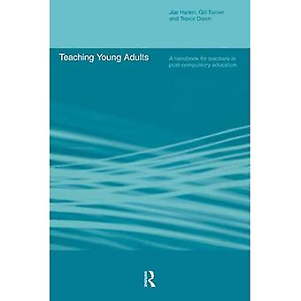 Teaching Young Adults: A Handbook for Teachers in Fe