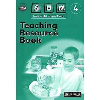 Scottish Heinemann Maths: 4 - Teaching Resource Book