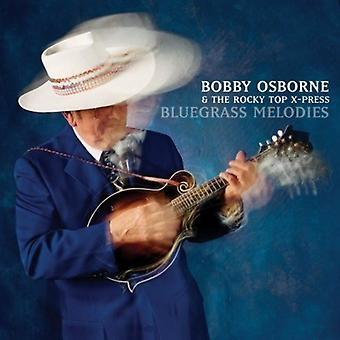 Bobby Osborne & the Rocky Top X-Press - Bluegrass Melodies [CD] USA import