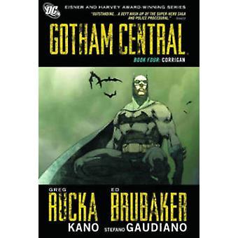 Gotham Central Book 4  Corrigan by Ed Brubaker & Greg Rucka