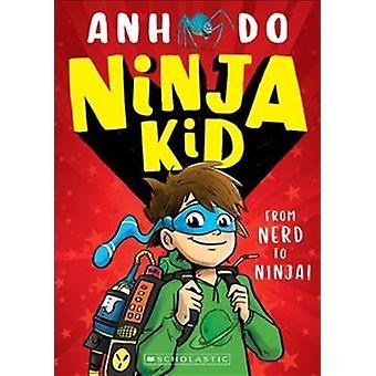 Kid Ninja - z frajerem do Kid Ninja przez Ninja - z Nerd Ninja - 9781
