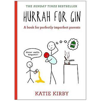 Hourra pour le Gin - un livre pour les Parents parfaitement imparfaits par Katie Kirby