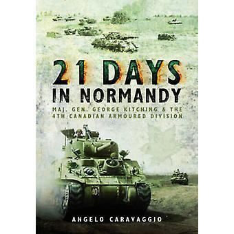 Kaksikymmentäyksi päivää Normandy - Maj. Gen George Kitching ja 4 voidaan